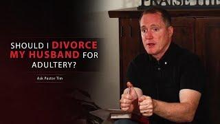 Should I Divorce My Husband For Adultery? - Ask Pastor Tim