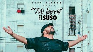 El Suso   Mi Barrio (Lyric Vídeo Oficial)
