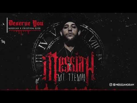 Messiah - Deserve You ft. Cristion Dior [Official Audio]