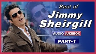 Best Of Jimmy Sheirgill | Punjabi Hit Songs | Part 1 - YouTube