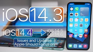 iOS 14.3, iOS 14.4 and more - Updates Apple Should Focus On