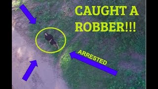 CHASING ROBBER WITH DRONE!!!!!!!