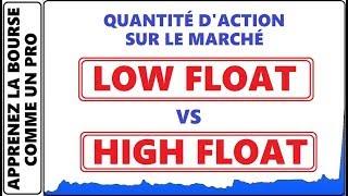 PLUS GROS CAPITAL? QUANTITÉ D'ACTION SUR LE MARCHÉ, LOW FLOAT VS HIGH FLOAT