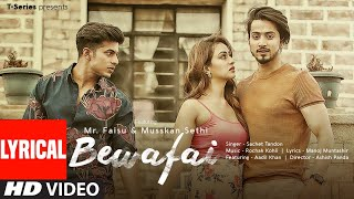 Lyrical : Bewafai | Rochak Kohli Feat.Sachet Tandon, Manoj M | Mr. Faisu, Musskan S & Aadil K - Download this Video in MP3, M4A, WEBM, MP4, 3GP