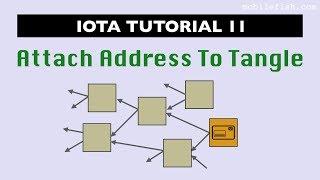 IOTA tutorial 11: Attach Address To Tangle