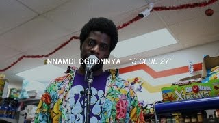 Nnamdi Ogbonnaya   S Club 27 | Audiotree Far Out