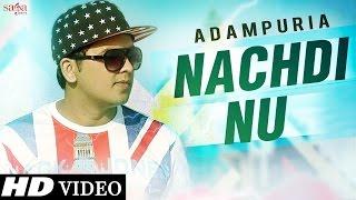 Nachdi Nu  Adampuria