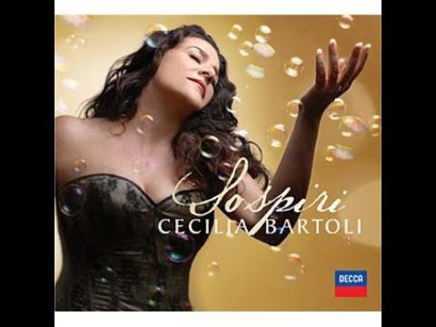 Cecilia Bartoli  'Sospiri' _The Sigh_