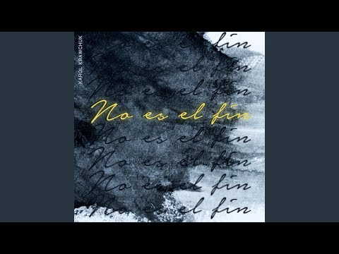 No Es El Fin - Karol Krawchuk (vocal arrangements by Kaciny Emile Newlin)
