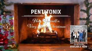 [Yule Log Audio] Have Yourself a Merry Little Christmas - Pentatonix