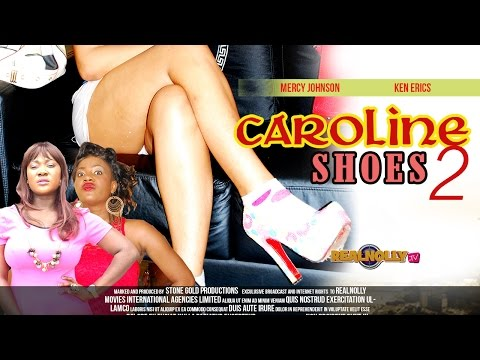 Caroline Shoes 2 - Latest Nigerian/Nollywood Movies 2014