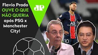 'O Neymar sumiu contra o City': Flavio Prado ouve a real após semi da Champions