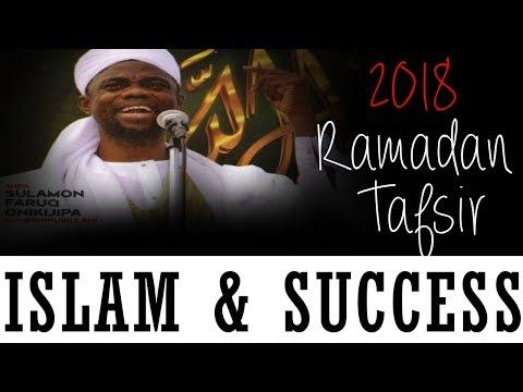 1. 2018 RAMADAN TAFSIR (ISLAM & SUCCESS) -Sheikh Sulaimon Faruq Onikijipa (Al-Miskin Bilah)