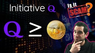 Initiative Q: Better Than Bitcoin or Flat Out SCAM?!? Here's My Opinion…