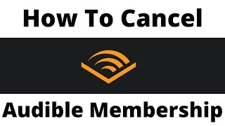 How To Cancel Audible Membership On Phone