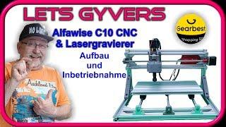 Alfawise C10 CNC & Lasergravierer | Aufbau und Inbetriebnahme