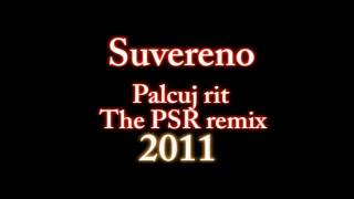 Suvereno - Palcuj rit ( The PSR remix 2011)