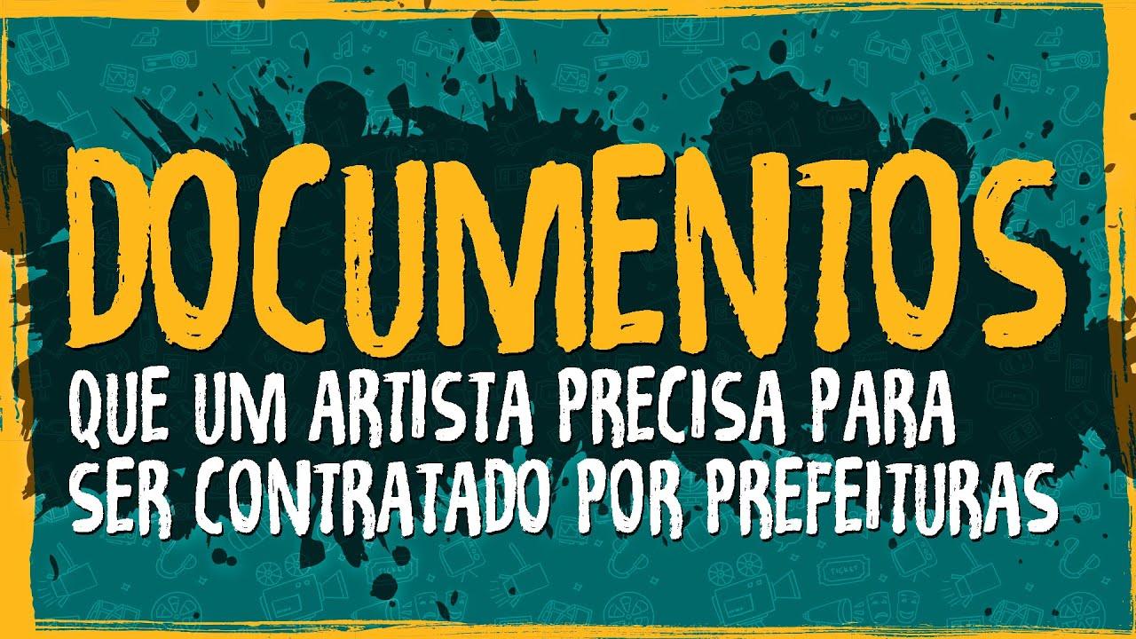 Quais os Documentos um Artista Precisa para Ser Contratado por Prefeituras