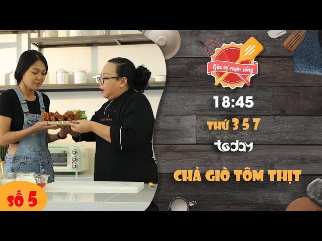 Trinie Tran cùng Đinh Y Nhung làm Chả Giò Tôm Thịt cực ngon trong số 5 Gia Vị Cuộc Sống trên TodayTV