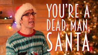 You're a Dead Man, Santa (Original Song)