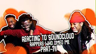 REACTING TO SOUNDCLOUD RAPPERS WHO DMED ME !!! PART 7