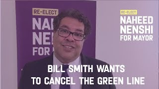 Bill Smith wants to cancel the Green Line. We can