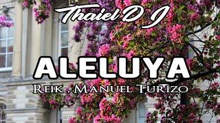 Aleluya REMIX • Reik Ft Manuel Turizo | Prod. THAIEL DJ