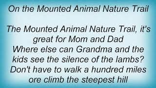 Arrogant Worms - Mounted Animal Nature Trail Lyrics