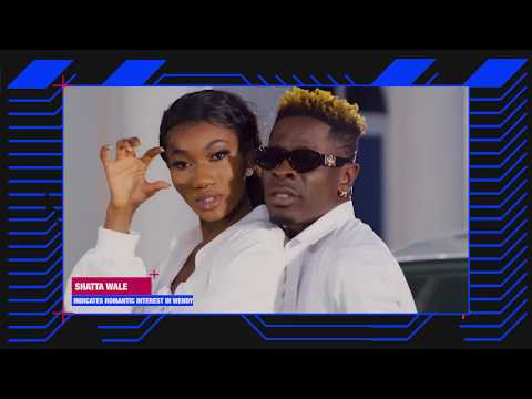 Shatta Wale Indicates Romantic Interest in Wendy Shay | Soundcity E! News