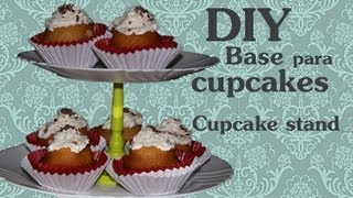 DIY Base Para Cupcakes / Cupcake Stand (dollar Store Craft)