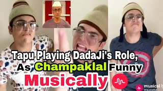 Tapu As Champaklal. Funny Musical.ly