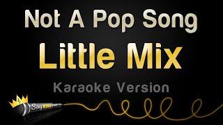 Little Mix – Not A Pop Song (Karaoke Version)