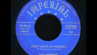 Don't Leave Me This Way  - Fats Domino