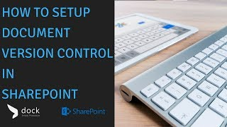 How to setup Document Version Control in SharePoint?