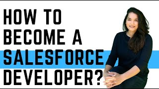 How to Become a Salesforce Developer? No Programming Experience Needed