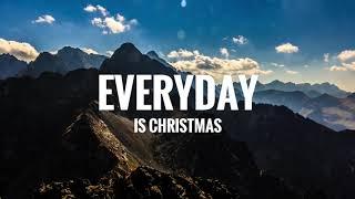 Sia - Everyday Is Christmas (Lyrics)