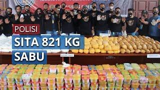 Bongkar Penyelundupan Narkoba Jaringan Internasional, 821 Kg Sabu dengan Nilai Rp410 T Disita Polisi