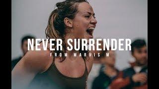 NEVER SURRENDER - Epic Motivational Video