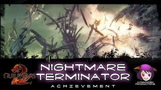 ★ Guild Wars 2 ★ - The Nightmare is Over - Nightmare Terminator