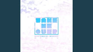 Take Me Over (Remix)