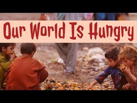 Onze wereld heeft honger (05.03)
