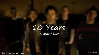 10 Years  -  Fault Line