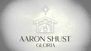 Aaron Shust - Gloria (Official Audio)