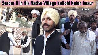 Part 2    Sardar Ji In His Native Village    Katlohi Kalan Kasur Pakistan   Sikh In Pakistan