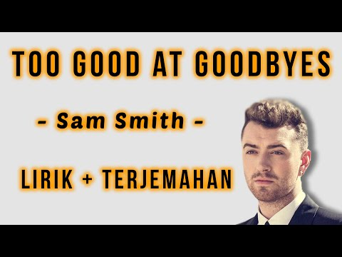 lirik lagu too good at goodbyes