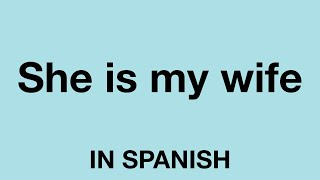 Where is your wife in spanish