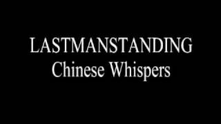 lastmanstanding - Chinese Whispers