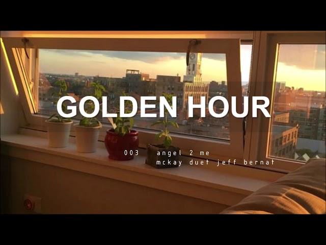 GOLDEN HOUR playlist pt 7 | chill kindie khh krnb