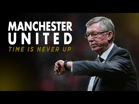 Manchester United – Time is Never Up