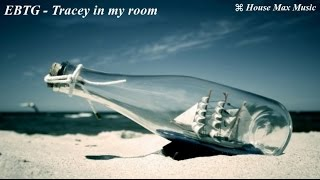 EBTG - Tracey in my room